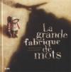 Couverture La grande fabrique de mots Editions Alice (Histoires comme ça) 2009