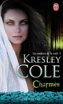 Les Ombres de la nuit, tome 3 : Charmes de Kresley Cole