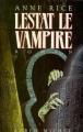 Couverture Chroniques des vampires, tome 02 : Lestat le vampire Editions Albin Michel 1998