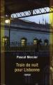 Couverture Train de Nuit pour Lisbonne Editions Maren Sell 2006