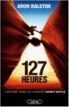 Couverture Plus fort qu'un roc / 127 heures Editions Michel Lafon 2011