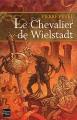 Couverture Wielstadt, tome 3 : Le chevalier de Wielstadt Editions Fleuve 2004