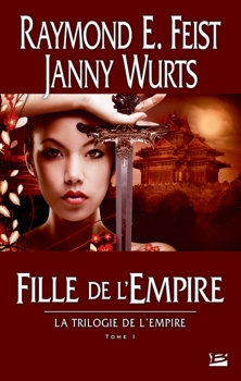 Couverture La Trilogie de l'Empire, tome 1 : Fille de l'Empire