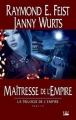 Couverture La trilogie de l'empire, tome 3 : Maîtresse de l'empire Editions Bragelonne 2011