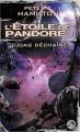 Couverture L'étoile de Pandore, tome 3 : Judas déchaîné Editions Bragelonne (Science-fiction) 2007