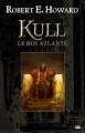 Couverture Kull le roi atlante, intégrale Editions Bragelonne 2010