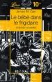 Couverture Le bébé dans le frigidaire et autres nouvelles Editions Librio 1998