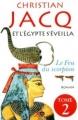Couverture Et l'Egypte s'éveilla, tome 2 : Le feu du scorpion Editions XO 2010