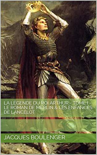Couverture La légende du roi Arthur et des chevaliers de la Table Ronde, tome 1
