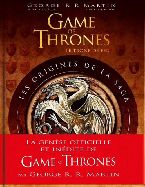 Couverture Game of thrones : Le trône de fer : Les origines de la saga