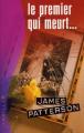 Couverture Le women murder club, tome 01 : 1er à mourir / Le premier qui meurt... Editions JC Lattès 2013