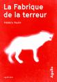 Couverture La Fabrique de la terreur Editions Agullo (Noir) 2020