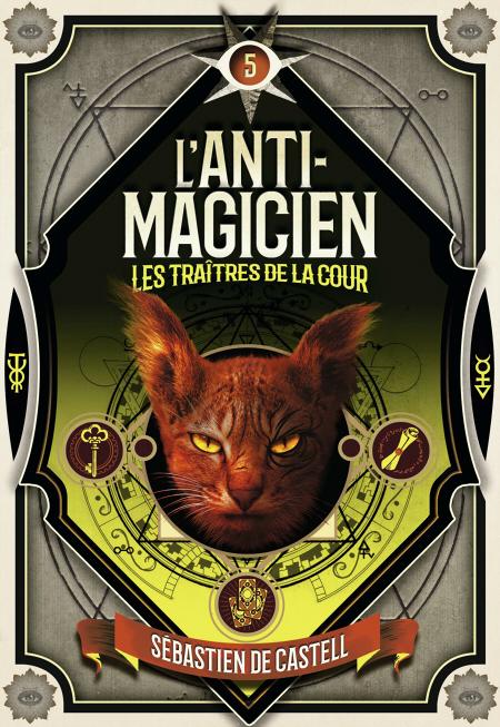 Couverture L'anti-magicien, tome 5 : Les traîtres de la cour