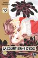 Couverture La Courtisane d'Edo, tome 10 Editions Pika (Shôjo - Red light) 2020