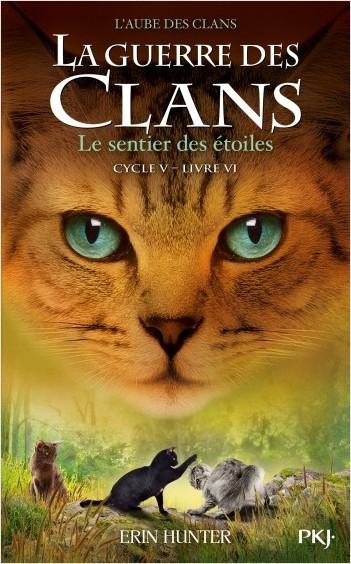 Couverture La guerre des clans, cycle 5 : L'aube des clans, tome 6 : Le sentier des étoiles