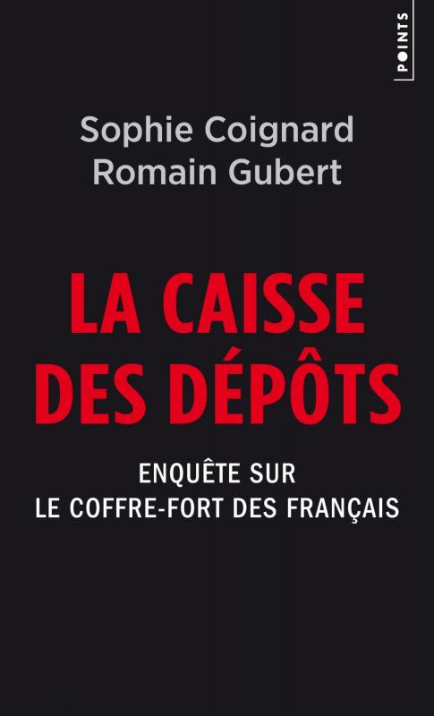 Couverture La Caisse des dépôts - Enquête sur le coffre-fort des Français