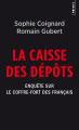 Couverture La Caisse des dépôts - Enquête sur le coffre-fort des Français Editions Points (Document) 2018