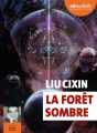 Couverture La trilogie des trois corps, tome 2 : La forêt sombre Editions Audiolib 2019