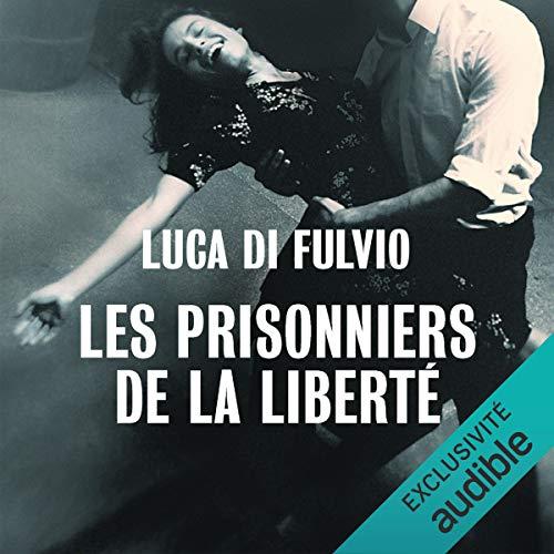 Couverture Les prisonniers de la liberté