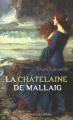 Couverture Le clan de Mallaig, tome 2 : La châtelaine de Mallaig / La châtelaine Editions Libra Diffusio 2010