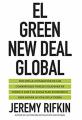 Couverture Le new deal vert mondial Pourquoi la civilisation fossile va s'effondrer d'ici 2028 - le plan économique pour sauver la vie sur terre Editions El País 2019