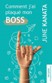 Couverture Comment j'ai plaqué mon boss Editions Harlequin 2019