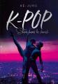 Couverture K-Pop : Entre dans la danse Editions Les livres du dragon d'or 2020