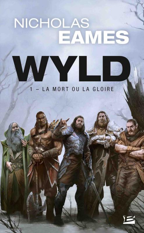 Couverture Wyld, tome 1 : La mort ou la gloire