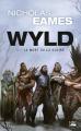 Couverture Wyld, tome 1 : La mort ou la gloire Editions Bragelonne (Poche) 2020