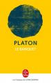 Couverture Le banquet Editions Le Livre de Poche (Les Classiques de la Philosophie) 2018