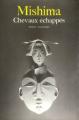 Couverture La mer de la fertilité, tome 2 : Chevaux échappés Editions Gallimard  (Du monde entier) 1981