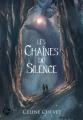 Couverture Les chaines du silence Editions du Chat Noir 2020