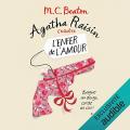 Couverture Agatha Raisin enquête, tome 11 : L'enfer de l'amour Editions Audible studios 2018