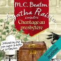 Couverture Agatha Raisin enquête, tome 13 : Chantage au presbytère Editions Audible studios 2018