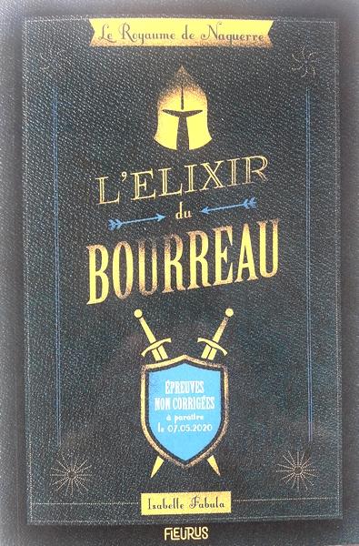 Couverture Le Royaume de Naguerre, tome 1 : L'Élixir du Bourreau