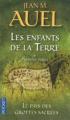 Couverture Les Enfants de la Terre (pocket), tome 6, partie 1 : Le Pays des grottes sacrées Editions Pocket 2011