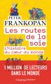 Couverture Les routes de la soie : L'histoire du coeur du monde Editions Flammarion (Champs - Histoire) 2019