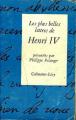 Couverture Les plus belles lettres de Henri IV Editions Calmann-Lévy 1962