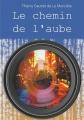 Couverture Le chemin de l'aube Editions Books on demand 2019