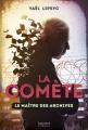 Couverture La comète, tome 2 : Le maître des archives Editions Bayard (Canada) 2018