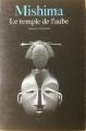 Couverture La mer de la fertilité, tome 3 : Le temple de l'aube Editions Gallimard  (Du monde entier) 1980