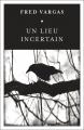 Couverture Un lieu incertain Editions Flammarion 2018