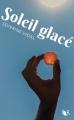 Couverture Soleil glacé Editions Robert Laffont 2020