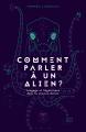 Couverture Comment parler à un alien ? Editions Le Bélial' 2018