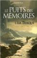 Couverture Le puits des mémoires, tome 1 : La traque Editions Scrineo 2016