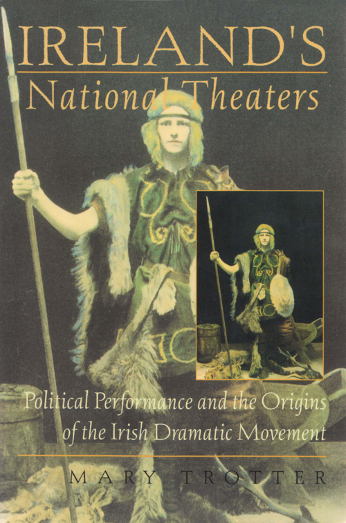 Couverture Ireland's National Theaters: Political Performance and the Origins of the Irish Dramatic Movement