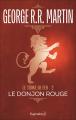 Couverture Le Trône de fer, tome 02 : Le Donjon rouge Editions Pygmalion (Fantasy) 2008