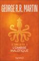 Couverture Le Trône de fer, tome 04 : L'Ombre maléfique Editions Pygmalion (Fantasy) 2006