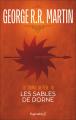 Couverture Le Trône de fer, tome 11 : Les Sables de Dorne Editions Pygmalion (Fantasy) 2006