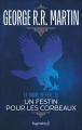 Couverture Le Trône de fer, tome 12 : Un festin pour les corbeaux Editions Pygmalion (Fantasy) 2007